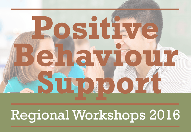 Positive Behaviour Support Workshops 2016